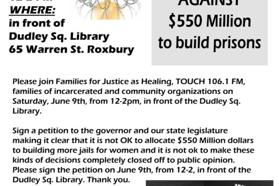 Sign the Petition against $550 mil for prisons Sat. June 9