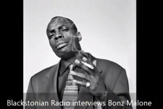 Bonz Malone interview – Blackstonian Radio