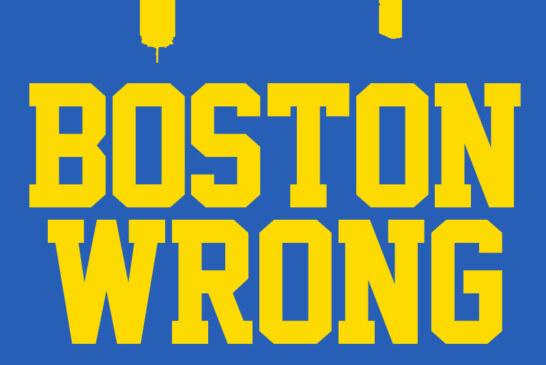 Introducing: BOSTON WRONG