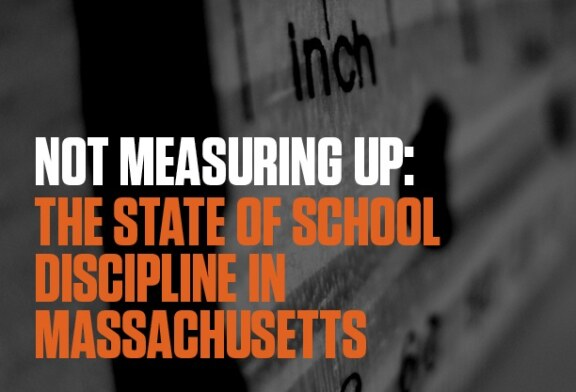 Not Measuring Up: The State of School Discipline in Massachusetts