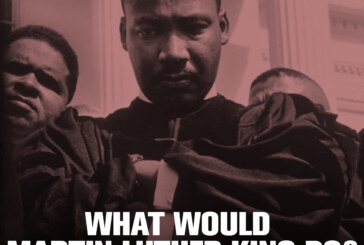What Would Martin Luther King Do? #WWMLKD